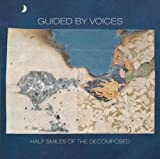 echange, troc Guided By Voices - Half Smiles Of The Decomposed
