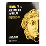 From Heracles to Alexander Treasures from the Royal Capital of Macedon, a Hellenic Kingdom in the Age of Democracy (paperback)