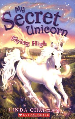 Flying High (My Secret Unicorn)