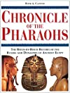 Chronicle of the Pharaohs: The Reign-By-Reign Record of the Rulers and Dynasties of Ancient Egypt With 350 Illustrations 130 in Color (Chronicles S.)