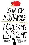 Shalom Auslander Foreskin's Lament