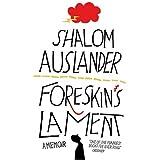 Foreskin's Lamentby Shalom Auslander