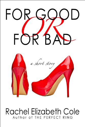 E-book - For Good or For Bad: A Short Story by Rachel Elizabeth Cole
