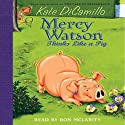 Mercy Watson #5: Mercy Watson Thinks Like a Pig (       UNABRIDGED) by Kate DiCamillo