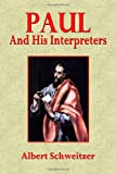 img - for Paul and His Interpreters: A Critical History book / textbook / text book