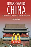 img - for Transforming China: Globalization, Transition and Development (China in the 21st Century) book / textbook / text book