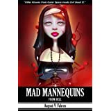 Mad Mannequins from Hell ~ August V. Fahren