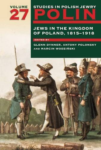 polin-studies-in-polish-jewry-volume-27-jews-in-the-kingdom-of-poland-1815-1918-2015-01-01