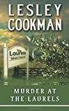 Lesley Cookman Murder at the Laurels (Libby Sarjeant Mysteries)