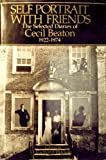 Self-Portrait With Friends: The Selected Diaries of Cecil Beaton, 1922-1974 (0812908597) by Cecil Beaton