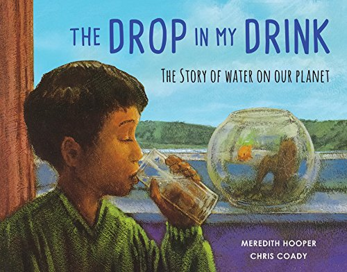 The Drop in my Drink: The Story of Water on Our Planet (Soil And Water Conservation compare prices)