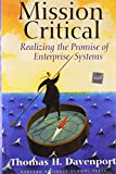 Mission Critical: Realizing the Promise of Enterprise Systems (0875849067) by Davenport, Thomas H.