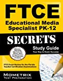 FTCE Educational Media Specialist PK-12 Secrets