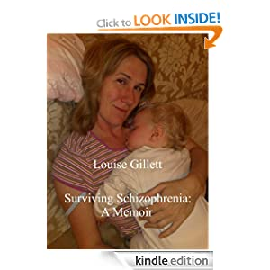 Surviving Schizophrenia: A Memoir Louise Gillett
