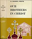 Our Brothers in Christ (History of Church of Christ) (0460037811) by Daniel-Rops, Henri