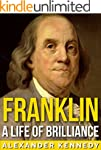 Franklin: A Life of Brilliance (The T...