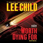 Worth Dying For: A Reacher Novel (       ABRIDGED) by Lee Child Narrated by Dick Hill