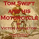 Tom Swift and His Motorcycle: Fun Adventures on the Road Audiobook by Victor Appleton Narrated by John Michaels