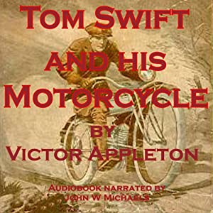 Tom Swift and His Motorcycle: Fun Adventures on the Road | [Victor Appleton]