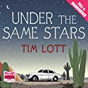 Under the Same Stars Audiobook by Tim Lott Narrated by Andrew Wincott