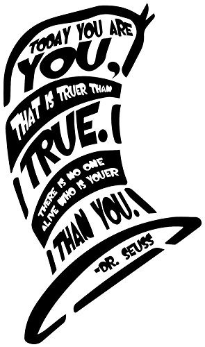 Dr Seuss Wall Decals are a Vinyl Decal. Displaying - Today you are you - Quote. These Easy To Install And Removable decals are great decorations. Inspirational & Motivational. (Dr Seuss Characters Wall Decals compare prices)