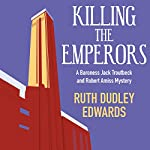 Killing the Emperors | Ruth Dudley Edwards
