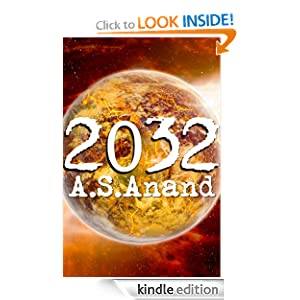 2032 - A Post-Apocalyptic Novel A.S. Anand