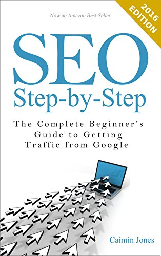Download SEO Step-by-Step - The Complete Beginner's Guide to Getting Traffic from Google
