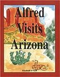 Alfred Visits Arizona
