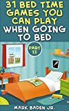 31 Bed Time Games You Can Play When Going To Bed - Part II
