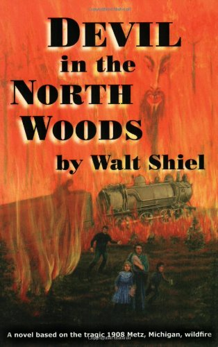 Image of Devil In The North Woods: A Novel Based On The 1908 Metz, Michigan, Wildfire