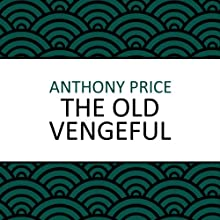 The Old Vengeful (       UNABRIDGED) by Anthony Price Narrated by Dan Morgan