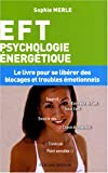 EFT : Psychologie �nerg�tique
