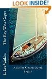 The Key West Caper (A Dallas Kincade Novel Book 1)