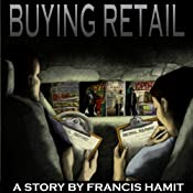 Buying Retail | [Francis Hamit]
