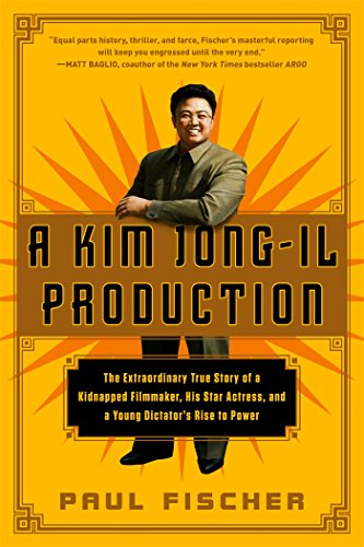 Download A Kim Jong-Il Production: The Extraordinary True Story of a Kidnapped Filmmaker, His Star Actress, and a Young Dictator's Rise to Power