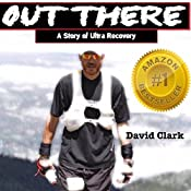 Out There: A Story of Ultra Recovery | [David Clark]