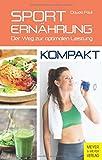 Sportern�hrung - kompakt: Der Weg zur optimalen Leistung