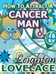 How To Attract A Cancer Man - The Ast...