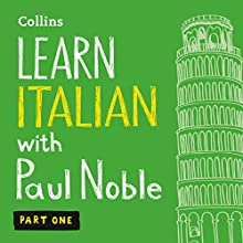 Collins Italian with Paul Noble - Learn Italian the Natural Way, Part 1 | Livre audio Auteur(s) : Paul Noble Narrateur(s) : Paul Noble