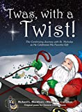 img - for 'Twas, with a Twist!: The Continuing Journey with St. Nicholas as He Celebrates His Favorite Gift book / textbook / text book