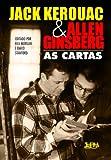 Jack Kerouac e Allen Ginsberg: As Cartas (Em Portugues do Brasil)