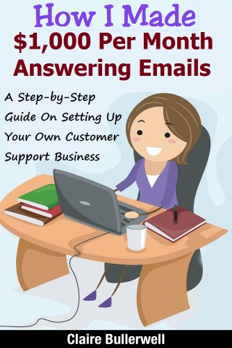 Answering Emails For Money - How I Made $1,000 Per Month Answering Emails For Others: Make Money Online: A Step-by-Step Guide on How To Set Up Your Own Virtual Customer Support Business (Customer Support Amazon compare prices)