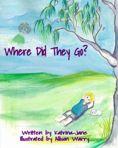 Where Did They Go? (Helping Children Understand)