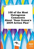 img - for 100 of the Most Outrageous Comments about Suze Orman's 2009 Action Plan book / textbook / text book