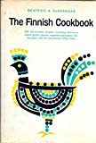 img - for Finnish Cookbook - 400 Old-country Recipes Including Delicious Baked Goods, Pasties, Vegetable Pancakes, Fish, Sausages, and the Sensational Coffee Table book / textbook / text book