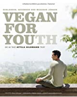 Vegan For Youth. Die Attila Hildmann Triät: Schlanker, gesünder und messbar jünger in 60 Tagen