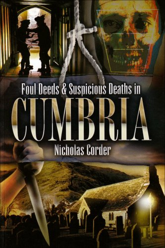 Foul Deeds and Suspicious Deaths in Cumbria (Foul Deeds & Suspicious Deaths)