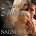 Blaze of Memory: Psy-Changeling Series, Book 7 Audiobook by Nalini Singh Narrated by Angela Dawe