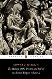 The History of the Decline and Fall of the Roman Empire, Vol. 2 (0140433945) by Gibbon, Edward